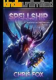 Spellship: The Magitech Chronicles Book 3