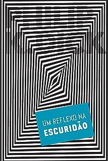 Um reflexo na escuridão (Portuguese Edition)