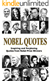 Nobel Quotes: Inspiring and Perplexing Quotes Of Nobel Prize Winners