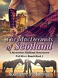 The MacDermots of Scotland: A Mysterious Highland Honeymoon (Fall River Ranch Book 3)
