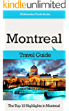 Montreal Travel Guide: The Top 10 Highlights in Montreal (Globetrotter Guide Books)