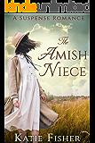 The Amish Niece: A Suspense Romance