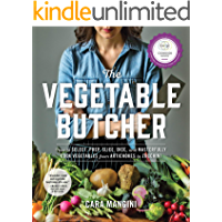 The Vegetable Butcher: How to Select, Prep, Slice, Dice, and Masterfully Cook Vegetables from Artichokes to Zucchini (English Edition)