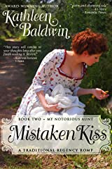 Mistaken Kiss: A Humorous Traditional Regency Romance (My Notorious Aunt Book 2) Kindle Edition