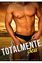 Totalmente Seu (Sem Compromisso) eBook Kindle