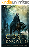 The Cost of Knowing (The Stone Cycle Book 2)