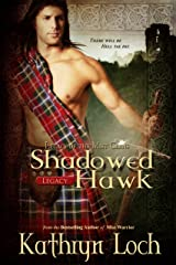 Shadowed Hawk (Legacy of the Mist Clans Book 3) Kindle Edition