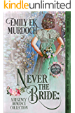Never the Bride (Books 1-3): A Regency Romance Collection