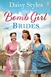 The Bomb Girl Brides: Is all really fair in love and war? The gloriously heartwarming, wartime spirit saga (Bomb Girls 4)