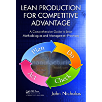 Lean Production for Competitive Advantage: A Comprehensive Guide to Lean Methodologies and Management Practices (English Edition)