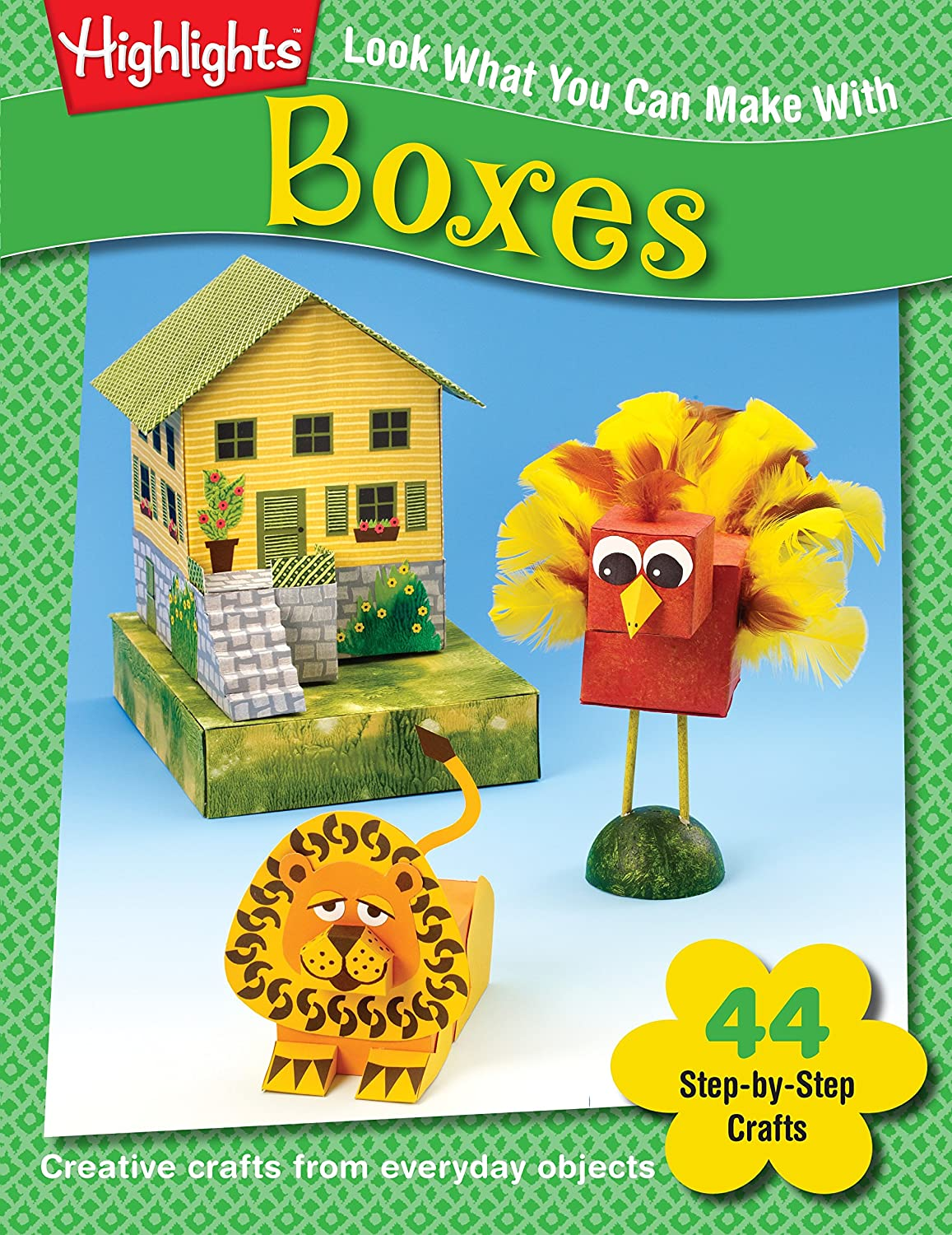 Look What You Can Make With Boxes: Creative crafts from everyday objects Highlights Highlights Press ELP397704 Activity Books