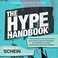 The Hype Handbook: 12 Indispensable Success Secrets from the World's Greatest Propagandists, Self-Promoters, Cult…