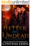 Better Off Undead (Blood and Moonlight Book 2)