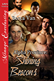 Alpha Province: Shining Beacons (Siren Publishing Menage Everlasting)