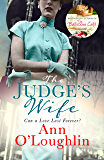 The Judge's Wife: A captivating, emotional and uplifting tale of unspeakable secrets and enduring love (English Edition)