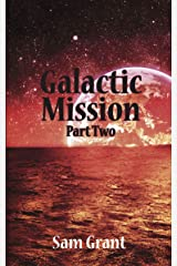 Galactic Mission Part Two Kindle Edition