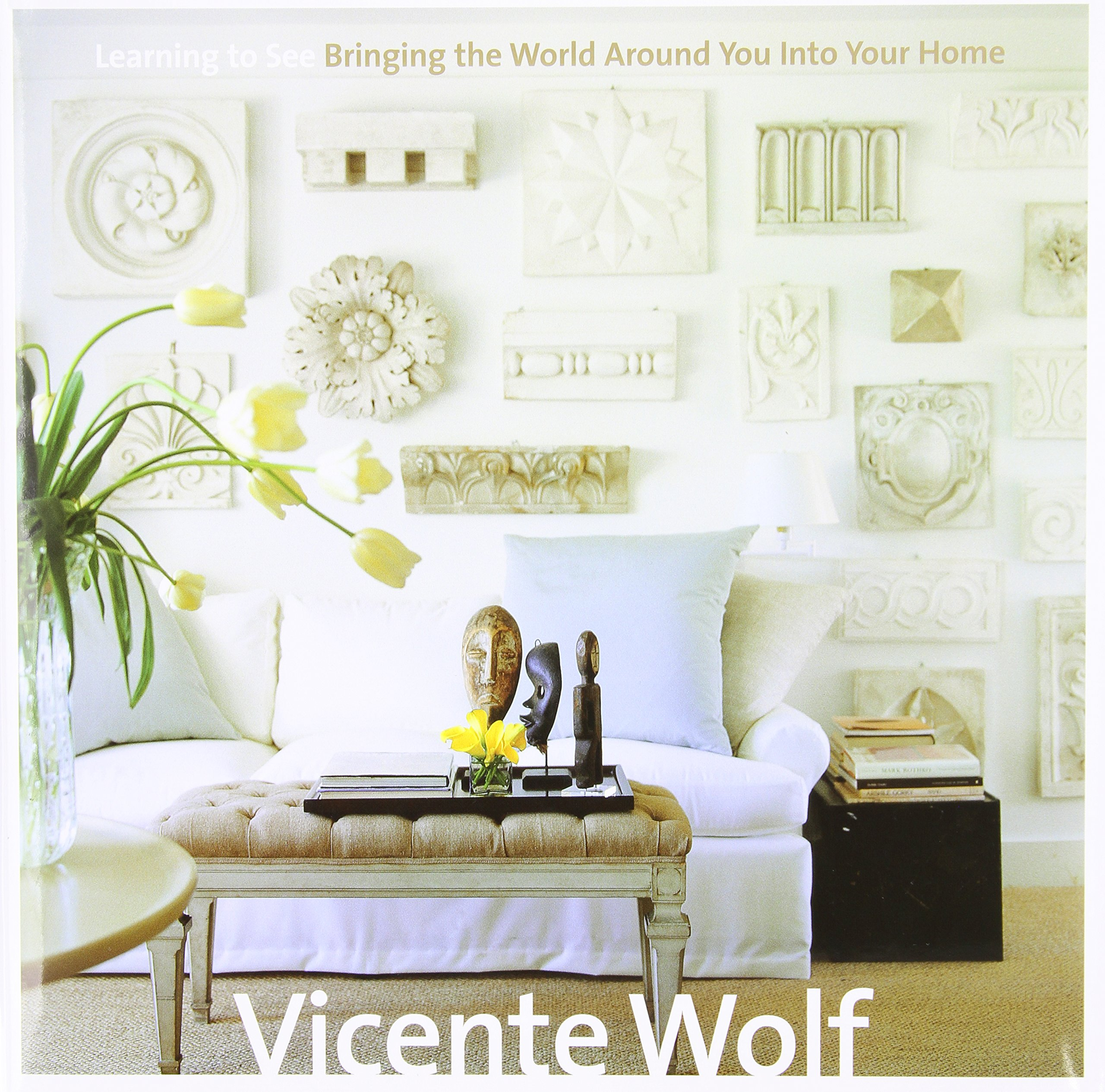 Learning to See: Bringing the World Around You Into Your Home PDF ePub book
