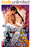 Tamed by the Marquess: A Steamy Historical Regency Romance Novel