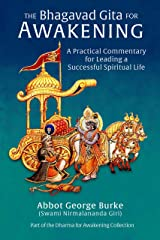 The Bhagavad Gita for Awakening: A Practical Commentary for Leading a Successful Spiritual Life Kindle Edition