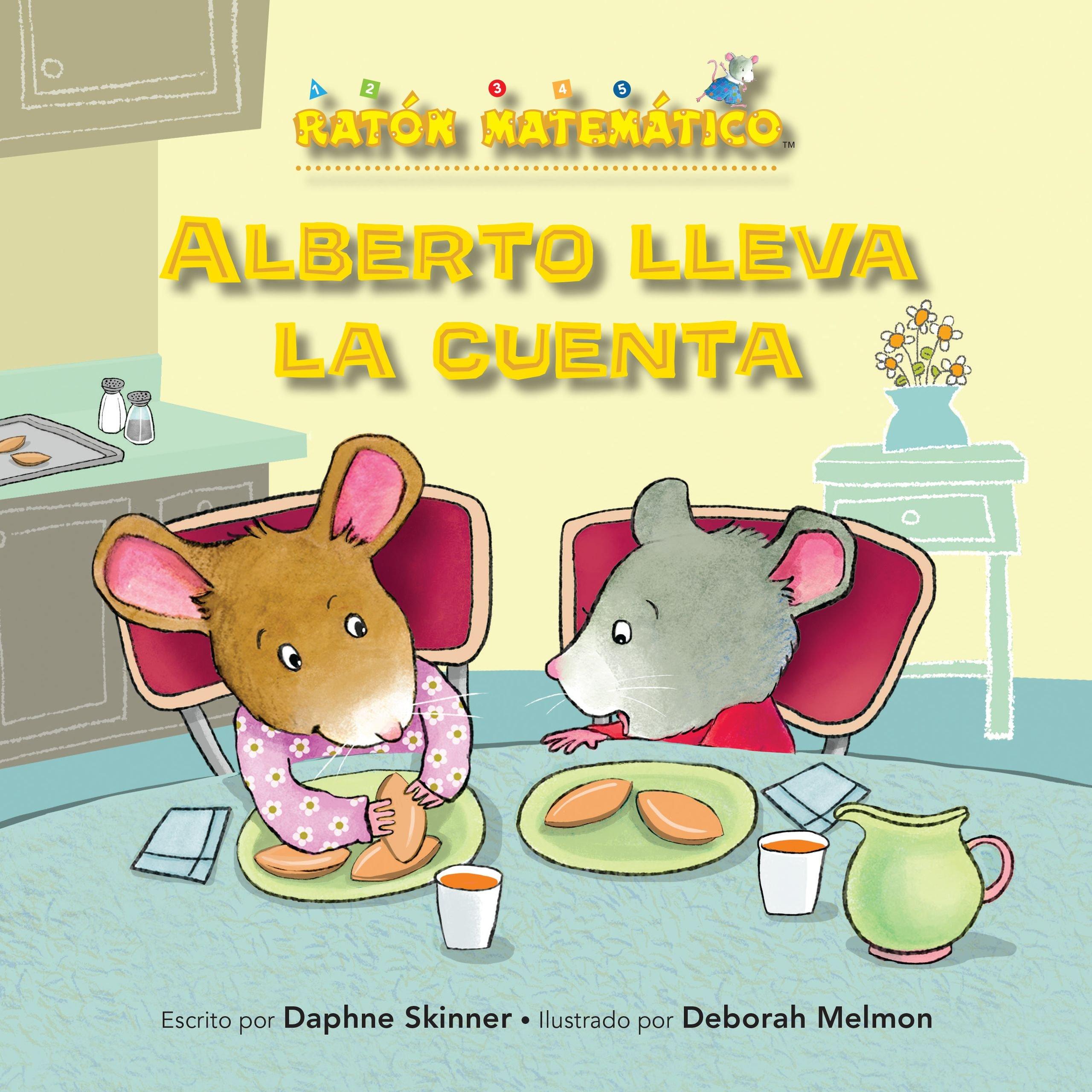 Alberto Lleva La Cuenta (Albert Keeps Score): Comparar Números (Comparing Numbers) (Ratón Matemático (Mouse Math)) (Spanish Edition) (Spanish) Paperback ...