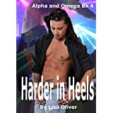 Harder In Heels (Alpha and Omega series Book 4)