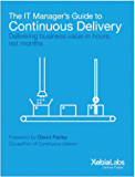 The IT Manager's Guide to Continuous Delivery: Delivering Software in Days (English Edition)