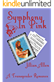 Symphony in Pink: A Transgender Romance (Boy to Girl Book 2)