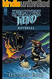 Apocalypse Weird: Reversal (Polar Wyrd Book 1)