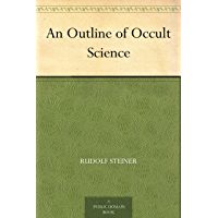 An Outline of Occult Science (English Edition)