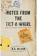 Notes From The Tilt-A-Whirl: Wide-Eyed Wonder in God's Spoken World Kindle Edition