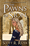 The Pawns of Sion (The Magdalen Cycle Book 2)