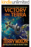 Victory on Terra (Book 12 of The Empire of Bones Saga)