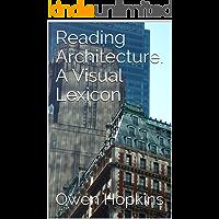 Reading Architecture. A Visual Lexicon