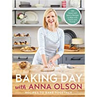 Baking Day with Anna Olson: Recipes to Bake Together