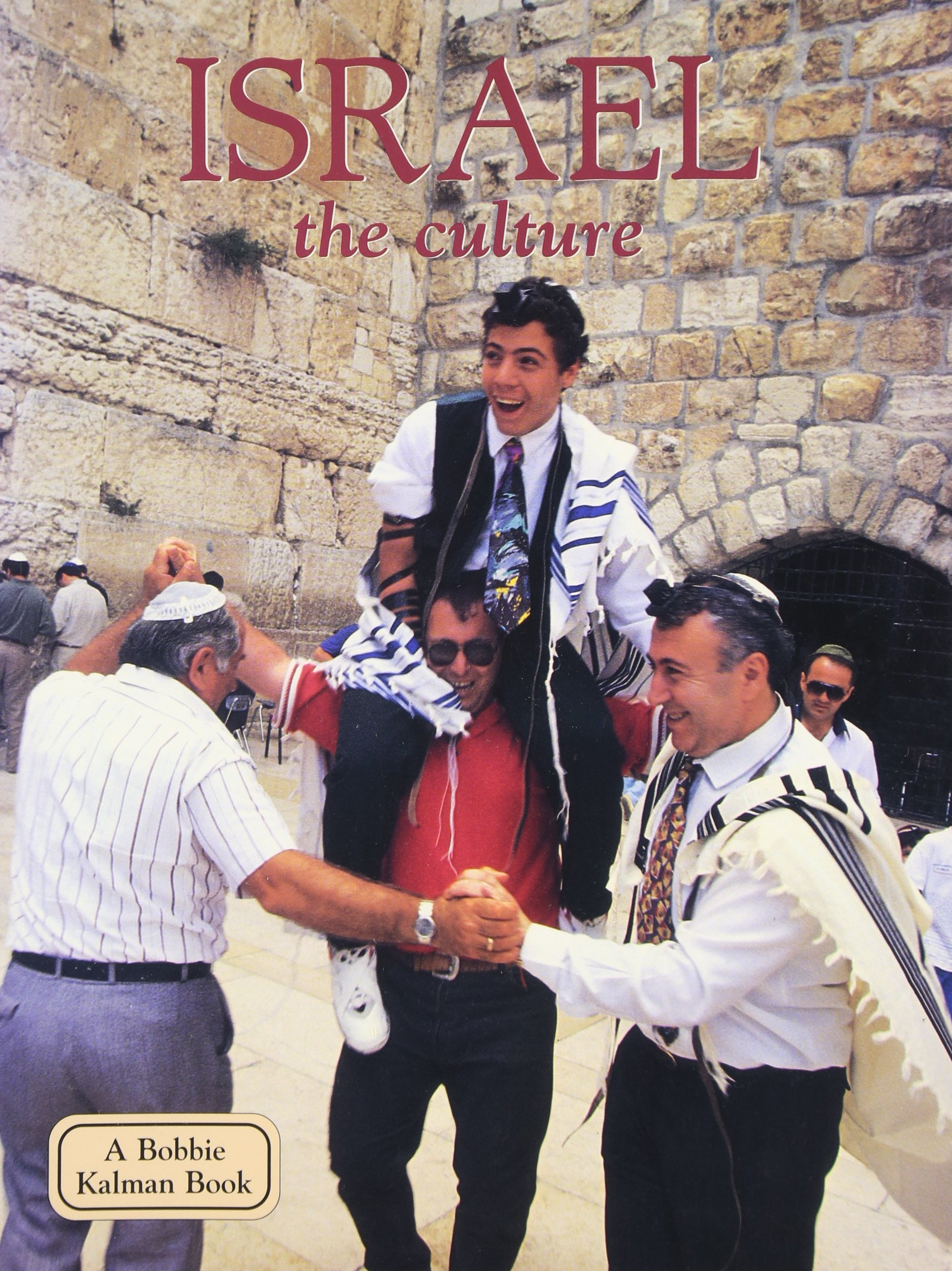 Israel: The Culture (Lands, Peoples & Cultures)