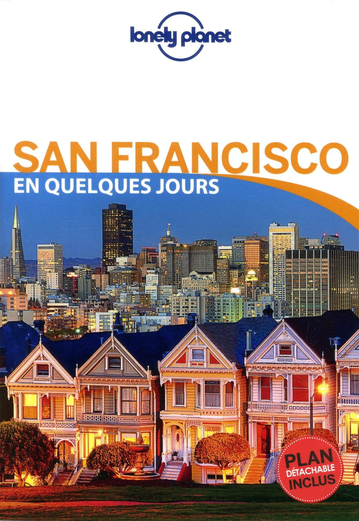 San Francisco En quelques jours - 4ed Poche – 1 mars 2018 Lonely Planet LONELY PLANET 2816170624 Amériques Guides étrangers