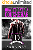 How to Date a Douchebag: The Failing Hours (English Edition)