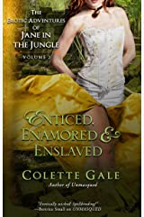 Enticed, Enamored & Enslaved: The Erotic Adventures of Jane in the Jungle (vol II) (The Erotic Adventures of Jane in the Jungle--Boxed Sets Book 2) Kindle Edition