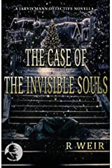 The Case of the Invisible Souls: A Jarvis Mann Detective HardBoiled Mystery Novella Kindle Edition