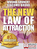 The New Law of Attraction: How to Practice the Law of Attraction and Transform Your Dreams into Concrete and Realizable Goals (English Edition)