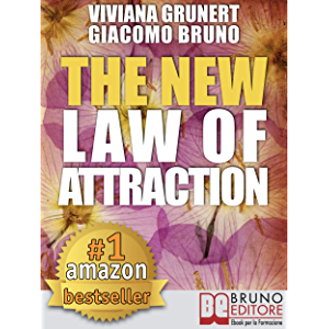 The New Law of Attraction: How to Practice the Law of Attraction and Transform Your Dreams into Concrete and Realizable…