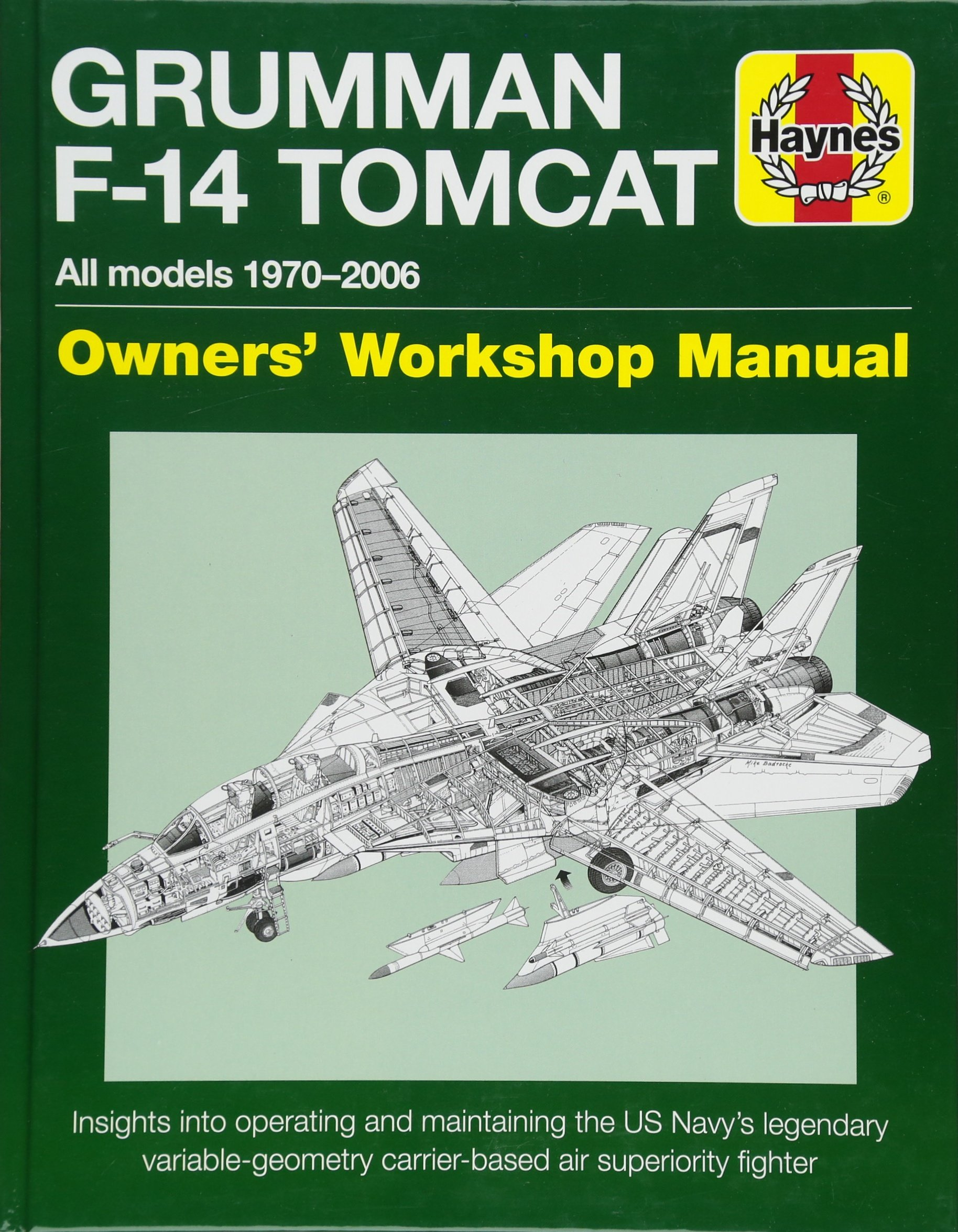 Grumman F-14 Tomcat Owners' Workshop Manual: All models 1970-2006 -  Insights into operating and maintaining the US Navy's legendary variable  geometry ...