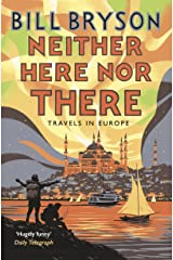 Neither Here, Nor There: Travels in Europe (Bryson) Kindle Edition