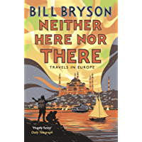 Neither Here, Nor There: Travels in Europe (Bryson Book 11)