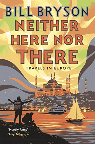 Neither Here; Nor There: Travels in Europe (Bryson Book 11)