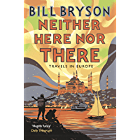 Neither Here, Nor There: Travels in Europe (Bryson) (English Edition)