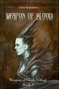 Weapon of Blood (Weapon of Flesh Series Book 2)