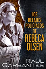 Los relatos policíacos de Rebeca Olsen (Spanish Edition) Kindle Edition