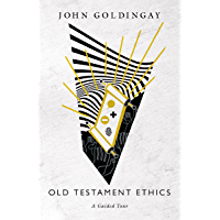 Old Testament Ethics: A Guided Tour (English Edition)