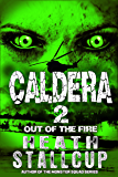 Caldera Book 2: Out Of The Fire